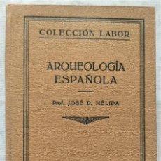 Libros antiguos: ARQUEOLOGÍA ESPAÑOLA - JOSÉ R. MÉLIDA - COLECCIÓN LABOR Nº 189-190 - AÑO 1929. Lote 280958598