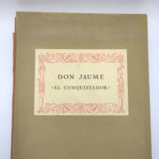 Libros antiguos: JAUME EL CONQUISTADOR EJEMPLAR NUMERADO AÑO 1981. Lote 281015498