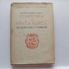 Libros antiguos: LIBRERIA GHOTICA. ANDRES A. ARTIS. COFRARIA DE SANTA MARTA DE HOSTALES Y TABERNÉS. 1945.ILUSTRADO. Lote 281823658