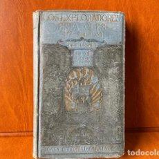 Libros antiguos: LOS EXPLORADORES ESPAÑOLES DEL SIGLO XVI, AÑO 1917. Lote 282193068