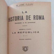 Libros antiguos: LA HISTORIA DE ROMA - M.LAME FLEURY. Lote 283939743