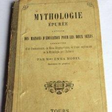 Libros antiguos: MYTHOLOGIE ÉPURÉE : A L'USAGE DES MAISONS D'ÉDUCATION POUR LES DEUX SEXES AUGMENTÉE... / EMMA MOREL. Lote 285223593