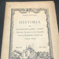 Libros antiguos: HISTORIA DEL PENSAMIENTO POLITICO CATALAN DURANTE LA GUERRA DE ESPAÑA CON FRANCIA. AÑO 1913. Lote 285606358