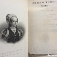 Libros antiguos: LAST HOURS OF CHRISTIAN WOMEN: OR AN ACCOUNT OF THE DEATHS OF SOME...HENRY CLISSOLD, 1857. RARO. Lote 286719473