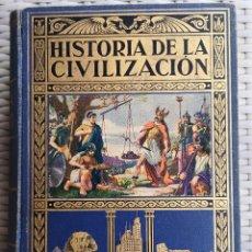 Libros antiguos: LIBRO - EDITORIAL RAMON SOPENA - 1934 - HISTORIA DE LA CIVILIZACIÓN. Lote 287751923