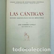Libros antiguos: JOSÉ GUERRERO. LAS CÁNTIGAS. ESTUDIO ARQUEOLÓGICO DE SUS MINIATURAS. 1949. Lote 287973548