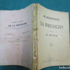 Libros antiguos: BIBLIOTECA DE LA INQUISICIÓN. ALMANAQUE - JOSÉ NAKENS - POR EL MOTÍN - MADRID 1911 204PAG + INFO *. Lote 288064653