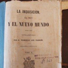 Libros antiguos: LA INQUISICIÓN, EL REY Y EL NUEVO MUNDO. Lote 288543318