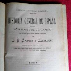 Libros antiguos: HISTORIA GENERAL DE ESPAÑA Y SUS POSESIONES DE ULTRAMAR. ILUSTRADA. ZAMORA Y CABALLERO, MADRID 1873.. Lote 288550988
