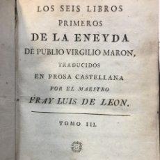 Libros antiguos: LOS SEIS LIBROS PRIMEROS DE LA ENEYDA - TOMO III - FRAY LUIS DE LEON - VALENCIA 1795. Lote 288667518