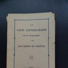 Libros antiguos: LA VIDA CISTERCIENSE EN EL MONASTERIO DE SAN ISIDRO DUEÑAS. Lote 288678323