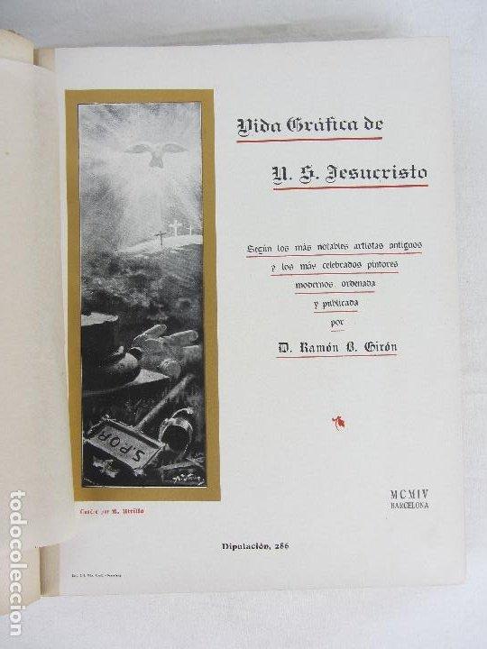 """Libros antiguos: """"Vida Gráfica de Nuestro Señor Jesucvristo"""" por D. Ramón B. Girón Barcelona 1904 - 1905 - Foto 7 - 288716413"""