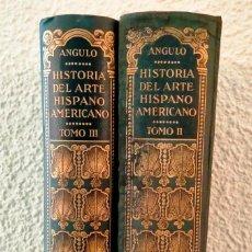 Libros antiguos: HISTORIA DEL ARTE HISPANOAMERICANO [(VOLÚMENES 2 Y 3). Lote 288730618