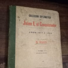 Libros antiguos: COLECCIÓN DIPLOMATICA DE JAIME I, EL CONQUISTADOR. TOMO I. SEGUNDA PARTE. HUICI, A. VALENCIA, 1916. Lote 288894843