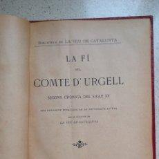 Libros antiguos: LA FI DEL COMTE D'URGELL. SEGONS CRÓNICA DEL SIGLE XV.. Lote 288941023