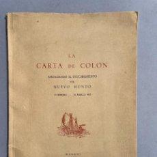 Libros antiguos: 1956 - LA CARTA DE COLON ANUNCIANDO EL DESCUBRIMIENTO DEL MUNDO - DESCUBRIMIENTO DE AMERICA. Lote 289227783