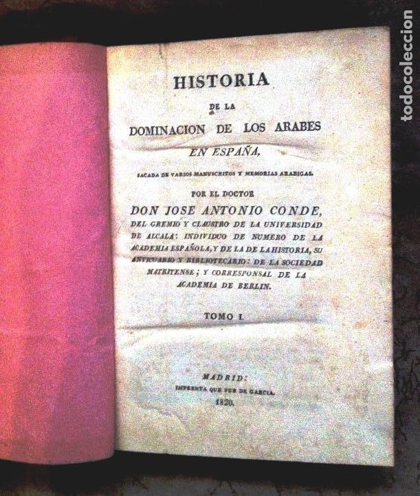 HISTORIA DE LA DOMINACION DE LOS ÁRABES EN ESPAÑA- 1820- PRIMERA EDICION UNICA DE 3 VOLUMENES- (Libros antiguos (hasta 1936), raros y curiosos - Historia Antigua)