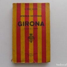 Libros antiguos: LIBRERIA GHOTICA. PEREZ GALDÓS. EPISODIS NACIONALS. GIRONA.1930. PRIMERA EDICIÓN EN CATALÁN. Lote 291473938