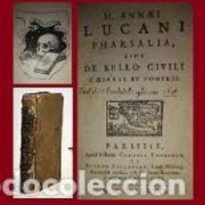 Libros antiguos: 1677. HISTORIA. POESIA. LA FARSALIA DE LUCANO. Lote 293940843