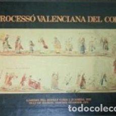 Libros antiguos: LA PROCESSIÓ VALENCIANA DEL CORPUS. Lote 294936488