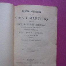 Libros antiguos: CINCO MARTIRES DOMINICOS RESEÑA HISTORICA DE LA VIDA Y MARTIRIO FILIPINAS 1893. Lote 295738783