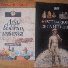 Libros antiguos: ATLAS HISTORICO UNIVERSAL + ESCENARIOS DE LA HISTORIA. Lote 26472336