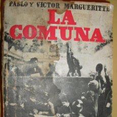 Libros antiguos: 1932 LA COMUNA PAUL Y VICTOR MARGUERITTE. Lote 27023467