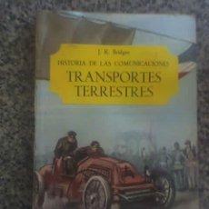 Libros antiguos: HISTORIA DE LAS COMUNICACIONES. TRANSPORTES TERRESTRES - J. K. BRIDGES - ESPAÑA - 1966. Lote 22603122