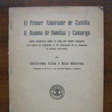 Libros antiguos: EL PRIMER ALMIRANTE DE CASTILLA D RAMON DE BONIFAZ Y CAMARGO.GUILLERMO AVILA Y DIAZ UBIERNA.. Lote 25359180