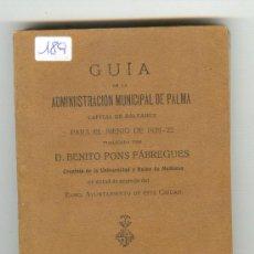 Libros antiguos: AÑO 1920 GUIA DE LA ADMINISTRACIÓN DE PALMA DE MALLORCA PARA EL BIENIO 1920-1922 IMPRENTA TOUS. Lote 22481701
