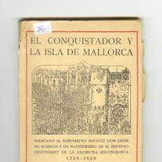 Libros antiguos: AÑO 1929 EL CONQUISTADOR Y LA ISLA DE MALLORCA MIGUEL ALCOVER. TAPAS ALGO DETERIORADAS.. Lote 22481702