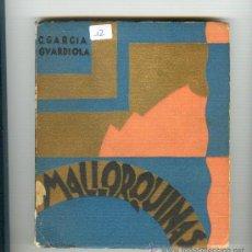 Libros antiguos: MALLORQUINAS AÑO 1929 GARCIA GUARDIOLA. Lote 23637892