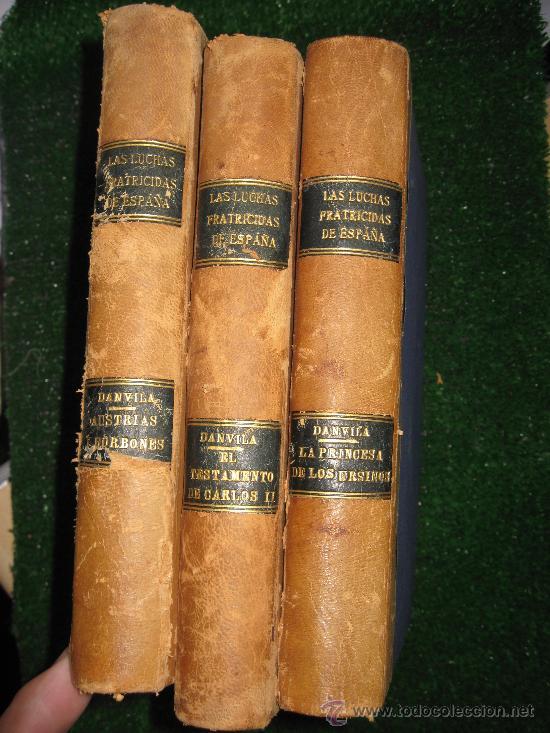 1927. 3 TOMOS DE LAS LUCHAS FRATRICIDAS EN ESPAÑA. PIEL. OCASION. ALFONSO DANVILA (Libros antiguos (hasta 1936), raros y curiosos - Historia Moderna)