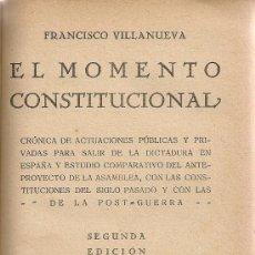 Libros antiguos: EL MOMENTO CONSTITUCIONAL / F. VILLANUEVA. MADRID : MORATA, 1929. 19X12CM. 301 P.. Lote 70108639