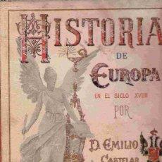 Libros antiguos: HISTORIA DE EUROPA. DESDE LA REVOLUCIÓN FRANCESA HASTA NUESTROS DÍAS. TOMO II /D. EMILIO CASTELAR. Lote 24823843