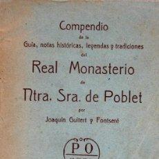 Libros antiguos: COMPENDIO DE LA GUIA, NOTAS HISTÓRICAS, LEYENDAS Y TRADICIONES DEL REAL MONASTERIO DE POBLET . J. GU. Lote 19007091