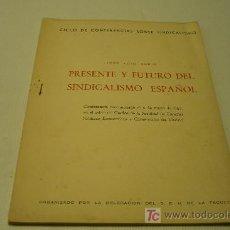 Libros antiguos: SINDICALISMO-OBRERISMO-PRESENTE Y FUTURO DEL SINDICALISMO ESPAÑOL. Lote 19174538