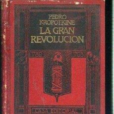 Libros antiguos: LA GRAN REVOLUCION. HISTORIA DE LA REVOLUCION FRANCESA 1789-1793 DE KROPOTKINE ANARQUISMO. Lote 24529671