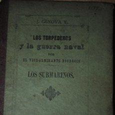 Libri antichi: AÑO 1890.- LOS SUBMARINOS. LOS TORPEDEROS Y LA GUERRA NAVAL. RARISIMO LIBRO.. Lote 27485674