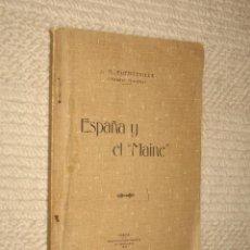 Libros antiguos: ESPAÑA Y EL MAINE, POR J.M. FUENTEVILLA (MANUEL MORPHY). HABANA, CUBA. 1910. ILUSTRADO, RARO. Lote 25731711