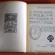 Libros antiguos: LA VOLUNTAD NACIONAL EN FRENTE DEL JACOBINISMO AFRANCESADO DE ROMANONES Y CANALEJAS. 1907. Lote 25321545