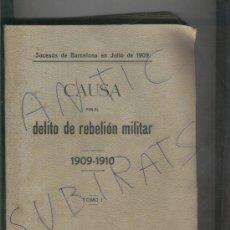 Libros antiguos: SEMANA TRAGICA DE BARCELONA.CAUSA POR EL DELITO DE REBELION MILITAR.1909.1910. SUCESOS DE BARCELONA.. Lote 20062838