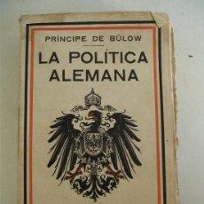 Libros antiguos: LA POLITICA ALEMANA POR PRINCIPE DE BÜLOW, 2ª EDICION CORREGIDA, 1916 (GUSTAVO GILI, EDITOR). Lote 20150730