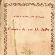 Libros antiguos: CRONICA DEL REY D. PEDRO (PEDRO LÓPEZ DE AYALA). Lote 20269723