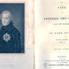 Libros antiguos: LORD DOVER. THE LIFE OF FREDERIC THE SECOND, KING OF PRUSSIA. 2 VOLS. LONDON, 1833. Lote 25252949
