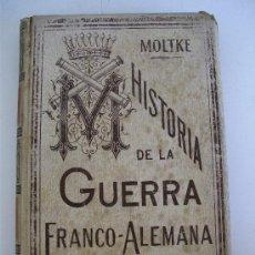 moltke, historia de la guerra franco-alemana de 1870-71, montaner y simon editores 1891