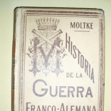 1891 HISTORIA DE LA GUERRA FRANCO ALEMANA CONDE DE MOLTKE