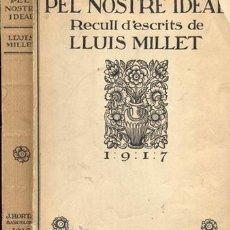 Libros antiguos: LLUIS MILLET – PEL NOSTRE IDEAL – AÑO 1917. Lote 26674353