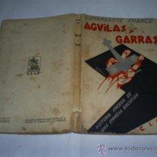Libros antiguos: ÁGUILAS Y GARRAS HISTORIA SINCERA DE UNA EMPRESA DISCUTIDA COMANDANTE FRANCO 1929 RM48519. Lote 27106839