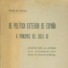 Libros antiguos: CONDE DE LIMPIAS. DE POLÍTICA EXTERIOR A PRINCIPIOS DEL SIGLO XX. MADRID, 1914. DIRI. Lote 23597198